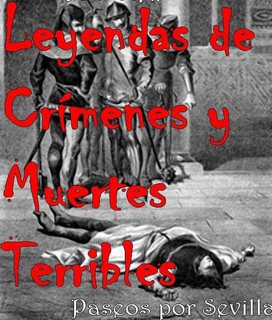 PASEO POR LAS LEYENDAS DE CRÍMENES DE SEVILLA @ Sevilla